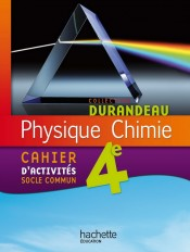 Physique-Chimie 4e - Cahier d'activités Socle commun - Edition 2011