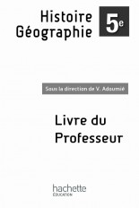 Histoire Géographie 5e - Livre du professeur enrichi - Nouvelle édition 2010