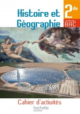 Cahier d'activités Histoire et Géographie 2de - édition 2013