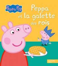 Peppa Pig - Peppa et la galette des rois