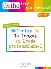 Ortho Lycée professionnel, 1re et Term. Bac Pro - Livre élève - Ed.2010