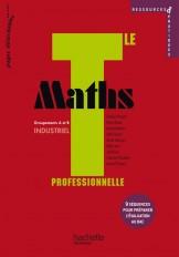 Ressources et pratiques Maths Term. Bac Pro Industriel (A et B) - Livre élève - Ed.2011