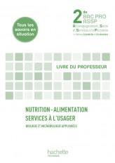 Nutrition-alimentation, Services à l'usager 2de Bac Pro ASSP - Livre professeur - Ed.2011