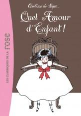 La Comtesse de Ségur 16 - Quel amour d'enfant !