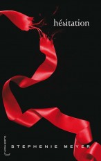 Saga Twilight - Tome 3 - Hésitation
