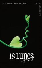 Saga Sublimes Créatures - Tome 3 - 18 Lunes
