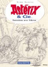 Astérix & Cie... Entretiens avec Uderzo