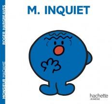 Monsieur Inquiet