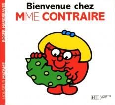 Bienvenue chez Madame Contraire