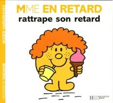 Madame En Retard rattrape son retard