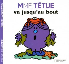 Madame Têtue va jusqu'au bout