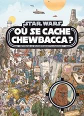 STAR WARS - Où se cache Chewbacca ? Tome 1