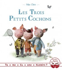 Tu me lis une histoire? - Les Trois Petits Cochons