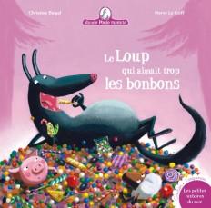 Mamie Poule raconte - Le loup qui aimait trop les bonbons
