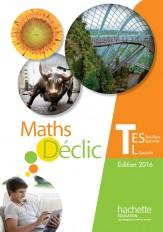Déclic maths Tle ES spécifique et spécialité / L spécialité - Livre de l'élève - éd. 2016