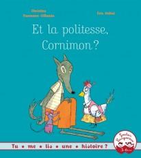 Tu me lis une histoire ? - Et la politesse, Cornimon ?
