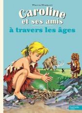 CAROLINE ET SES AMIS À TRAVERS LES ÂGES
