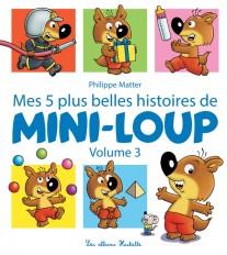 Mes 5 plus belles histoires de Mini-Loup - Volume 3