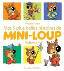 Mes 5 plus belles histoires de Mini-Loup volume 4