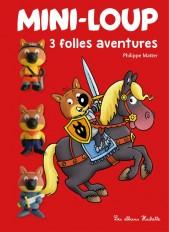 Mini-Loup - 3 folles aventures