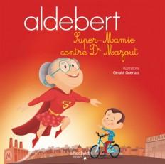 Aldebert - Super-Mamie contre Dr Mazout / Livre CD