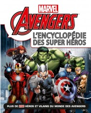 MARVEL AVENGERS - L'ENCYCLOPEDIE DES SUPER-HÉROS