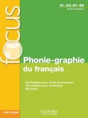 Focus - Phonie-graphie du français + CD audio MP3 + corrigés