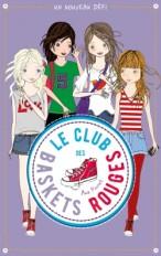 Le club des baskets rouges - Tome 3 - Un nouveau défi