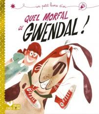 Quel morfal, ce Gwendal !
