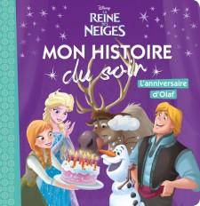 LA REINE DES NEIGES - Mon Histoire du Soir - L'anniversaire d'Olaf - Disney