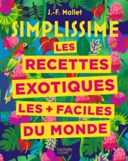 Simplissime Recettes exotiques les + faciles du monde