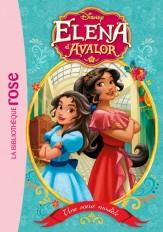 Elena d'Avalor 01 - Une soeur modèle