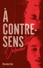A contre sens - Tome 3 - Jalousie
