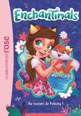 Enchantimals 01 - Au secours de Felicity !