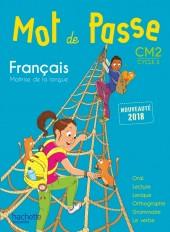 Mot de Passe Français CM2 - Livre élève - Ed. 2018