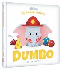 DISNEY - Mes Premières Histoires - Dumbo se déguise