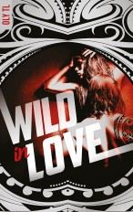 Wild & Rebel - Tome 2 - Wild in love