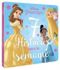 DISNEY PRINCESSES - 7 histoires pour la semaine - Vol. 2