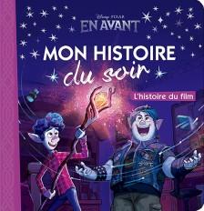 EN AVANT - Mon histoire du soir - L'histoire du film - Disney Pixar