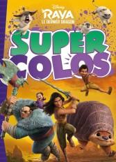 RAYA ET LE DERNIER DRAGON - Super Colos - Disney