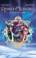 Royalty Witches - Tome 1