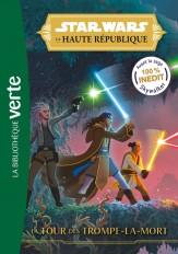 Star Wars La Haute République 02 - La tour des Trompe-la-mort