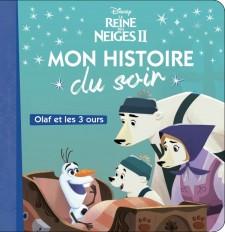 LA REINE DES NEIGES 2 - Mon histoire du soir - Olaf et les trois ours - Disney