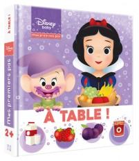 DISNEY BABY - Mes Premiers Pas - Imagier -À table !
