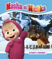 Masha et Michka / c'est l'hiver !
