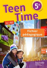 Teen Time anglais cycle 4 / 5e - Fichier pédagogique - éd. 2017