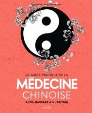 Le guide pratique de la médecine chinoise