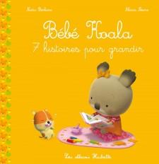 Bébé Koala recueil - 7 histoires pour grandir