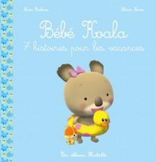 Bébé Koala Recueil - 7 histoires pour les vacances