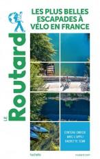 Guide du Routard Les plus belles escapades à vélo en France